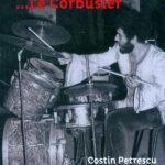 Între Phoenix și… Le Corbusier – Costin Petrescu în dialog cu Nelu Stratone