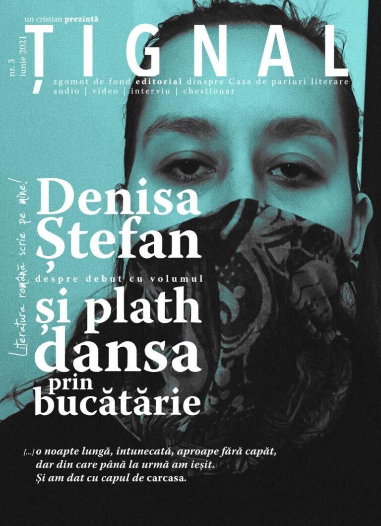 Țignal #3 – Denisa Ștefan
