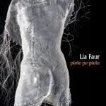 piele pe piele – Lia Faur