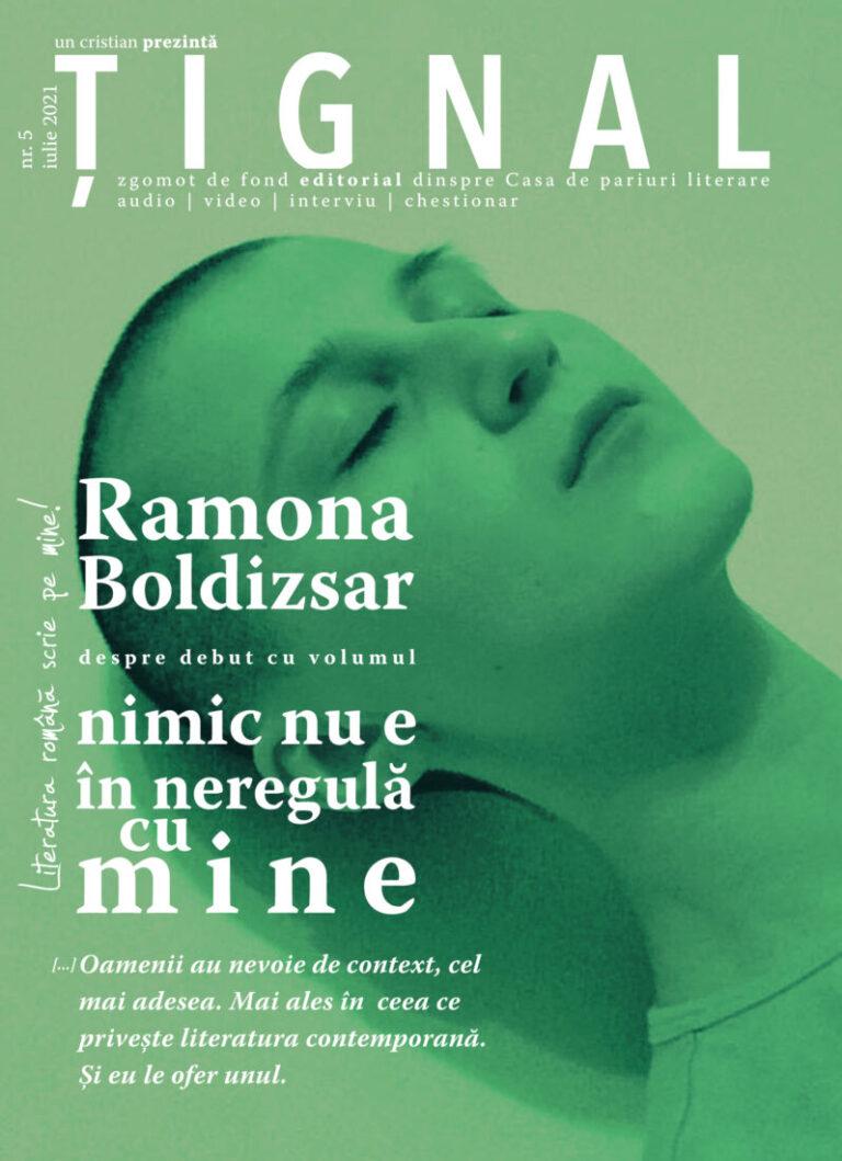 Țignal #5 – Ramona Boldizsar