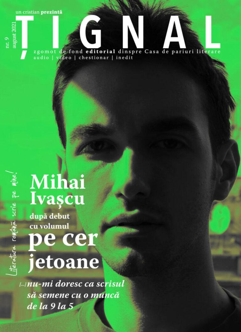 Țignal #9 – Mihai Ivașcu