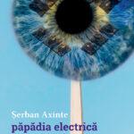 păpădia electrică – Șerban Axinte